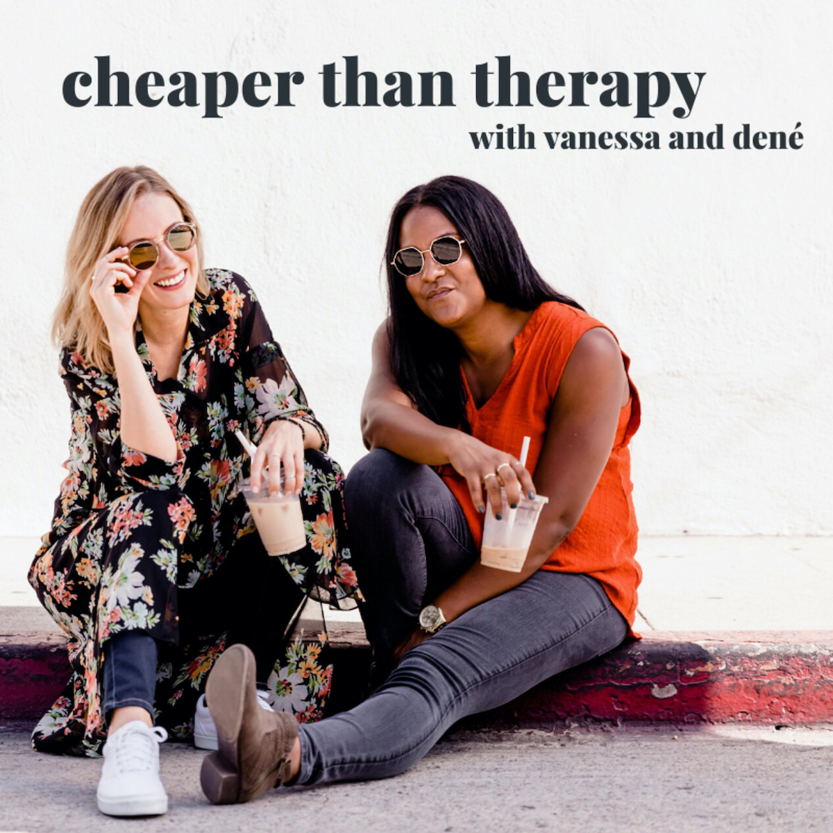 Cheaper Than Therapy With Vanessa And Dené Podcast